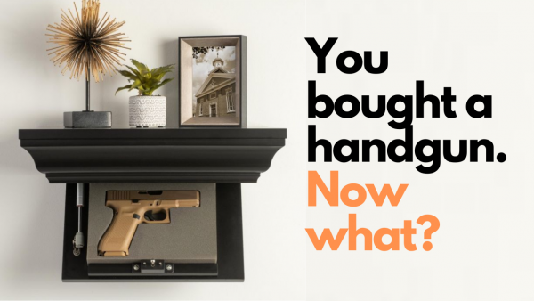 You bought a handgun. Now what?